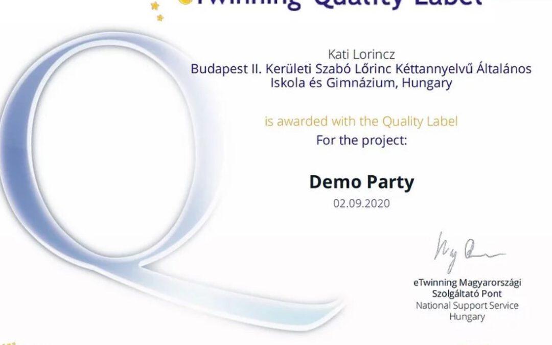 Büszkék vagyunk!              Európai Minősített eTwinning Projekt – Demo Party